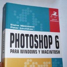 Libros de segunda mano: GUÍA DE PHOTOSHOP 6 PARA WINDOWS Y MACINTOSH - ELAINE WEINMANN, PETER LOUREKAS (PRENTICE HALL, 2001). Lote 142788878