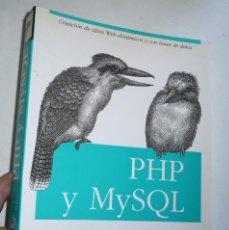 Libros de segunda mano: PHP Y MYSQL. CREACIÓN DE SITIOS WEB DINÁMICOS Y CON BASES DE DATOS - VV.AA. (ANAYA MULTIMEDIA, 2008). Lote 142790350