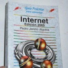 Libros de segunda mano: GUÍA PRÁCTICA PARA USUARIOS INTERNET EDICIÓN 2005 - PEDRO JAREÑO ALGOBIA (ANAYA MULTIMEDIA, 2005). Lote 143061198