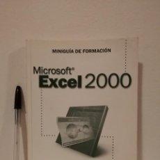 Libros de segunda mano: LIBRO - MICROSOFT EXCEL 2000 - INFORMATICA - MINI GUIA DE FORMACION CON DISQUETE. Lote 143113070