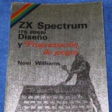 Libros de segunda mano: ZX SPECTRUM (TS 2068) - DISEÑO Y PROGRAMACIÓN DE JUEGOS - NOEL WILLIAMS (1985). Lote 144518418
