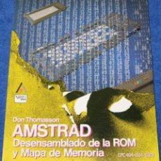 Libros de segunda mano: AMSTRAD - DESENSAMBLADO DE LA ROM Y MAPA DE MEMORIA - DON THOMASSON - ANAYA MULTIMEDIA (1985). Lote 144520514