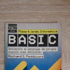 Libros de segunda mano: BASIC-INICIACIÓN AL LENGUAJE DE PROGRAMACIÓN MÁS DIFUNDIDO-R.PEDDICORD-ED.PLAZA & JANES.AÑO 1985.. Lote 144661378