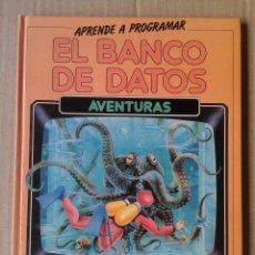 Libros de segunda mano: APRENDE A PROGRAMAR: EL BANCO DE DATOS / AVENTURAS (ANAYA, 1985). PARA SPECTRUM Y COMMODORE. Lote 145788936