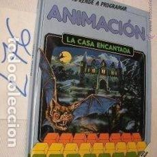 Libros de segunda mano: ANTIGUO LIBRO - APRENDE A PROGRAMAR - ANIMACION - LA CASA ENCANTADA (L 76). Lote 50573283