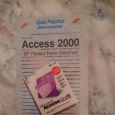 Libros de segunda mano: MICROSOFT ACCESS 2000 - GUIA PRACTICA PARA USUARIOS -AÑO 2001. Lote 146591834