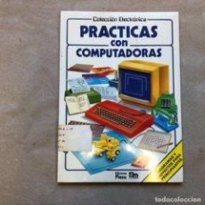 Libros de segunda mano: PRÁCTICAS CON COMPUTADORAS (COLECCIÓN ELECTRÓNICA). EDICIONES PLESA-SM 1985.. Lote 146994486