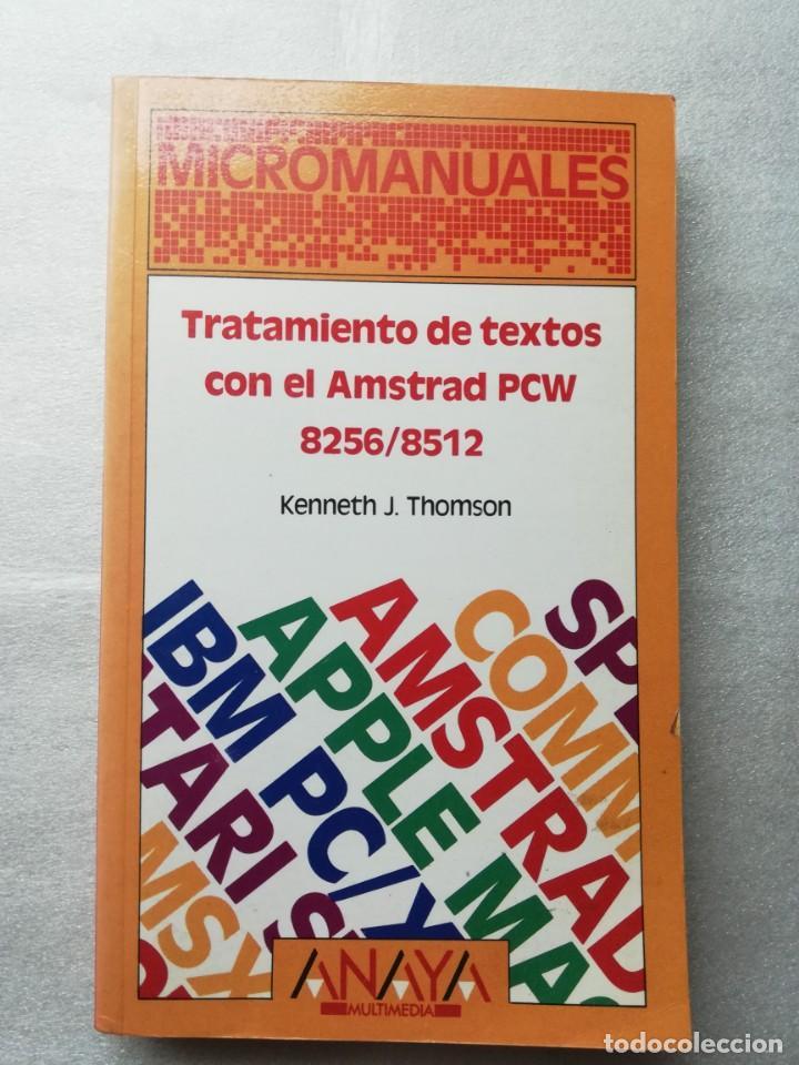 TRATAMIENTO DE TEXTOS CON EL AMSTRAD PCW 8256/8512 MICROMANUALES ANAYA - RETROINFORMATICA (Libros de Segunda Mano - Informática)