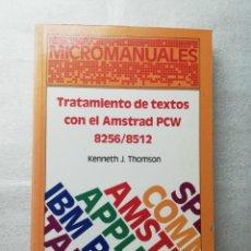 Libros de segunda mano: TRATAMIENTO DE TEXTOS CON EL AMSTRAD PCW 8256/8512 MICROMANUALES ANAYA - RETROINFORMATICA. Lote 147264570