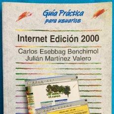 Libros de segunda mano: INTERNET EDICIÓN 2000. CARLOS ESBBAG BENCHIMOL, JULIÁN MARTÍNEZ VALERO.. Lote 147553570