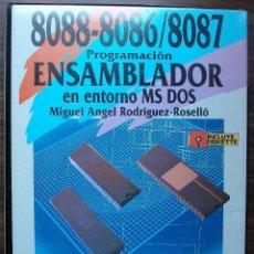 Libros de segunda mano: 8088-8086/8087 PROGRAMACION ENSAMBLADOR EN ENTORNO MS DOS MIGUEL ANGEL RODRIGUEZ - ROSELLO.. Lote 147678490