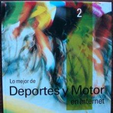Libros de segunda mano: GUÍA PRÁCTICA DE INTERNET 2000 - Nº 2 - DEPORTES Y MOTOR EN INTERNET. . Lote 147769646