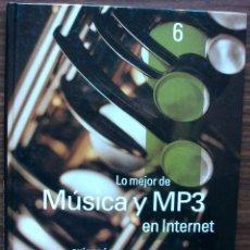 Libros de segunda mano: GUÍA PRÁCTICA DE INTERNET 2000 - Nº 6 - MUSICA Y MP3 EN INTERNET.. Lote 147770854
