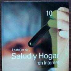 Libros de segunda mano: GUÍA PRÁCTICA DE INTERNET 2000 - Nº 10 - SALUD Y HOGAR EN INTERNET.. Lote 147771890