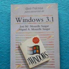 Libros de segunda mano: WINDOWS 3.1. JOSÉ Mª Y MIGUEL A. MOURELLE SAUGAR.. Lote 148406794