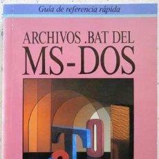 Libros de segunda mano: ARCHIVOS .BAT DEL MS-DOS KRIS JAMSA GUIA RAPIDA ANAYA 1991. Lote 148543230