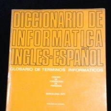 Libros de segunda mano: DICCIONARIO DE INFORMATICA INGLES-ESPAÑOL,OLIVETTI,AÑO 1975.. Lote 148553280