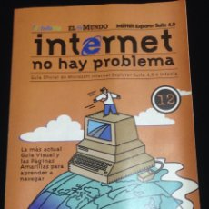 Libros de segunda mano: INTERNET NO HAY PROBLEMA,GUIA OFICIAL DE MICROSOFT INTERNET EXPLORER SUITE 4.0 INFOVIA.FASCICULO 12.. Lote 148807765