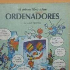Libros de segunda mano: MI PRIMER LIBRO SOBRE ORDENADORES LUCA NOVELLI. Lote 148839158