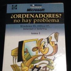 Libros de segunda mano: ORDENADORES?,NO HAY PROBLEMA,WINDOWS 95,OFFICE 97,INTERNET E INFOVIA,TOMO I.. Lote 149189506