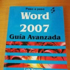 Libros de segunda mano: WORD 2007. GUÍA AVANZADA PASO A PASO (LUIS NAVARRO). Lote 149481210