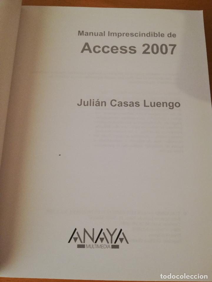 Libros de segunda mano: MANUAL IMPRESCINDIBLE DE ACCESS 2007 (JULIÁN CASAS LUENGO) ANAYA (INCLUYE CD) - Foto 2 - 149481710
