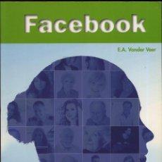 Libros de segunda mano: FACEBOOK - LIBRO DE COMO FUNCIONA FACEBOOK. Lote 149841846