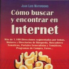 Libros de segunda mano: COMO BUSCAR Y ENCONTRAR EN INTERNET. Lote 149851842