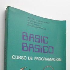 Libros de segunda mano: BASIC BÁSICO, CURSO DE PROGRAMACIÓN - AGUADO MUÑOZ PRADA, RICARDO... [ET AL.]. Lote 150109333