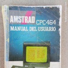 Libros de segunda mano: MANUAL DEL USUARIO AMSTRAD CPC 464. Lote 150273806