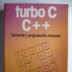 Libros de segunda mano: TURBO C. C++. INICIACION Y PROGRAMACION AVANZADA - ANTONIO MATA - EDITORIAL PARANINFO. Lote 152398396