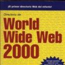 Libros de segunda mano: DIRECTORIO WORLD WIDE WEB 2000. Lote 150766746