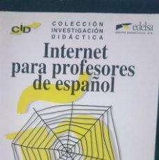 Libros de segunda mano: INTERNET PARA PROFESORES DE ESPAÑOL. Lote 150767790