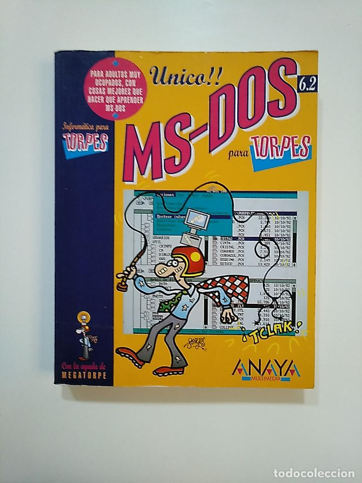 MS-DOS PARA TORPES (6.2) CON ILUSTRACIONES DE FORGES. ANAYA MULTIMEDIA. TDK362 (Libros de Segunda Mano - Informática)