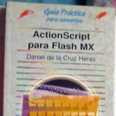 Libros de segunda mano: ACTIONSCRIPTH PARA FLASH MX - DANIEL DE LA CRUZ HERAS - ANAYA 2003 - VER DESCRIPCIÓN. Lote 151381038