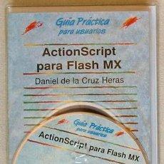 Libros de segunda mano: ACTIONSCRIPTH PARA FLASH MX - DANIEL DE LA CRUZ HERAS - ANAYA 2003 - INCLUYE DISCO ORIGINAL - VER. Lote 151381862
