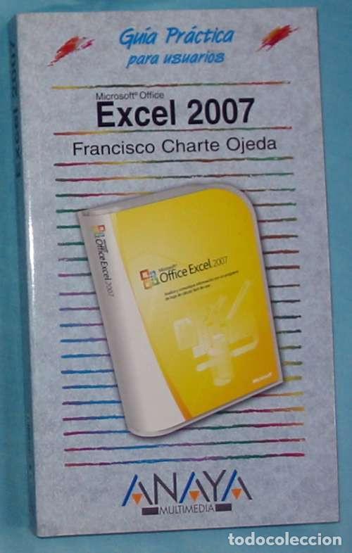 EXCEL 2007 - FRANCISCO CHARTE OJEDA - ANAYA 2007 - VER DESCRIPCIÓN (Libros de Segunda Mano - Informática)