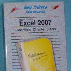 Libros de segunda mano: EXCEL 2007 - FRANCISCO CHARTE OJEDA - ANAYA 2007 - VER DESCRIPCIÓN. Lote 151384306