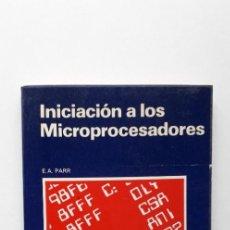 Libros de segunda mano: INICIACIÓN A LOS MICROPROCESADORES - E. A. PARR (BARCELONA, 1983). Lote 151411774