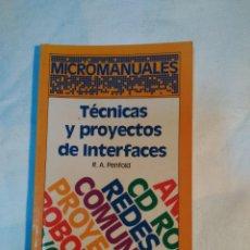 Libros de segunda mano: TECNICAS Y PROYECTOS DE INTERFACES R.A. PENFOLD. Lote 151899610