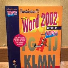 Libros de segunda mano: INFORMÁTICA PARA TORPES WORD 2002 OFFICE XP. Lote 152229689