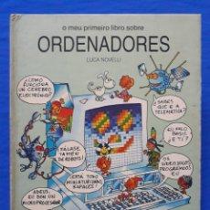 Libros de segunda mano: O MEU PRIMEIRO LIBRO SOBRE ORDENADORES. LUCA NOVELLI. ANAYA, XERAIS, 1983 1ª ED. INFORMÁTICA VINTAGE. Lote 152782658