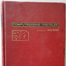 Libros de segunda mano: COMPUTADORAS DIGITALES. PAUL SIEGEL. Lote 153220638