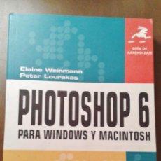 Libros de segunda mano: GUÍA DE PHOTOSHOP 6 PARA WINDOWS Y MACINTOSH. ELAINE WEINMANN, PETER LOUREKAS (PRENTICE HALL, 2001). Lote 153262058