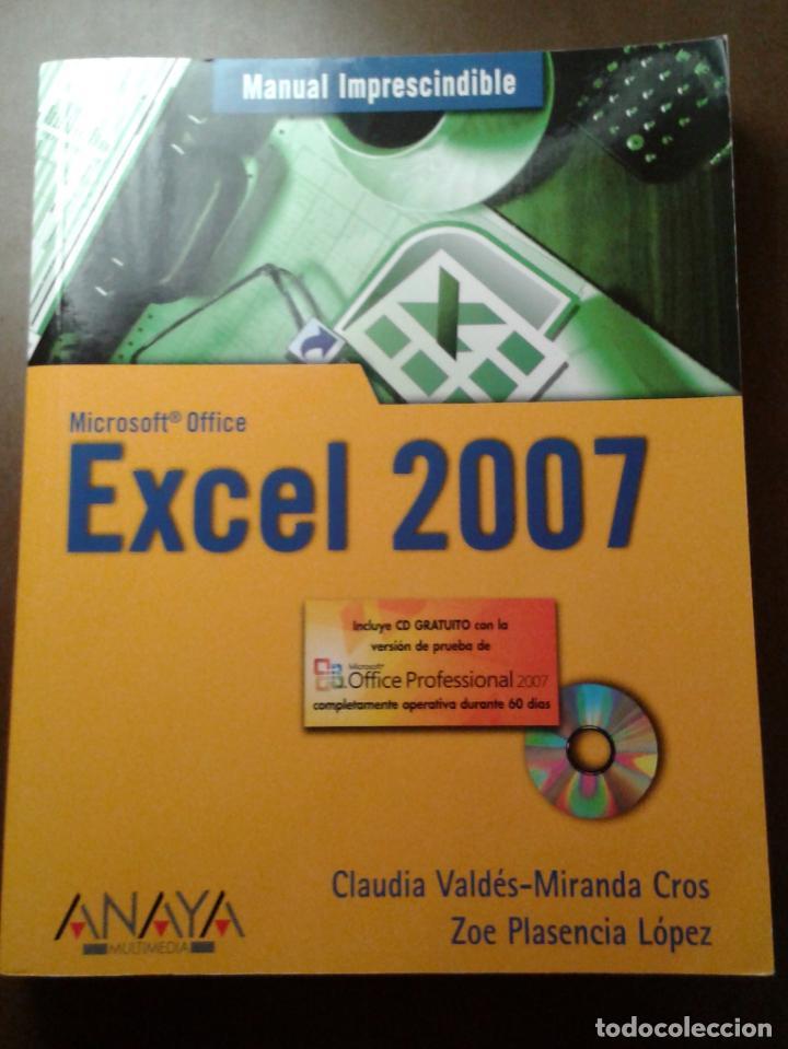 MANUAL IMPRESCINDIBLE. MICROSOFT OFFICE EXCEL 2007. ANAYA MULTIMEDIA. CLAUDIA VALDÉS-MIRANDA. (Libros de Segunda Mano - Informática)