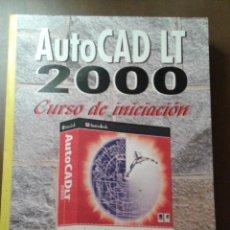 Libros de segunda mano: AUTOCAD LT 2000. CURSO DE INICIACIÓN. JORDI CROS. INFORBOOKS . Lote 153263898