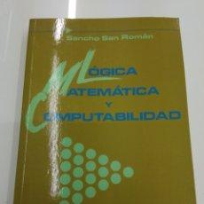 Libros de segunda mano: LÓGICA MATEMÁTICA Y COMPUTABILIDAD J. SANCHO SAN ROMAN ED. DIAZ DE SANTOS PROGRAMACION BUEN ESTADO. Lote 153709752