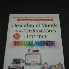 Libros de segunda mano: DESCUBRA EL MUNDO DE LOS ORDENADORES E INTERNET VISUALMENTE - 1999 - 320 PÀG. - TAMAÑO 28.6X22.1 CM.. Lote 154802922