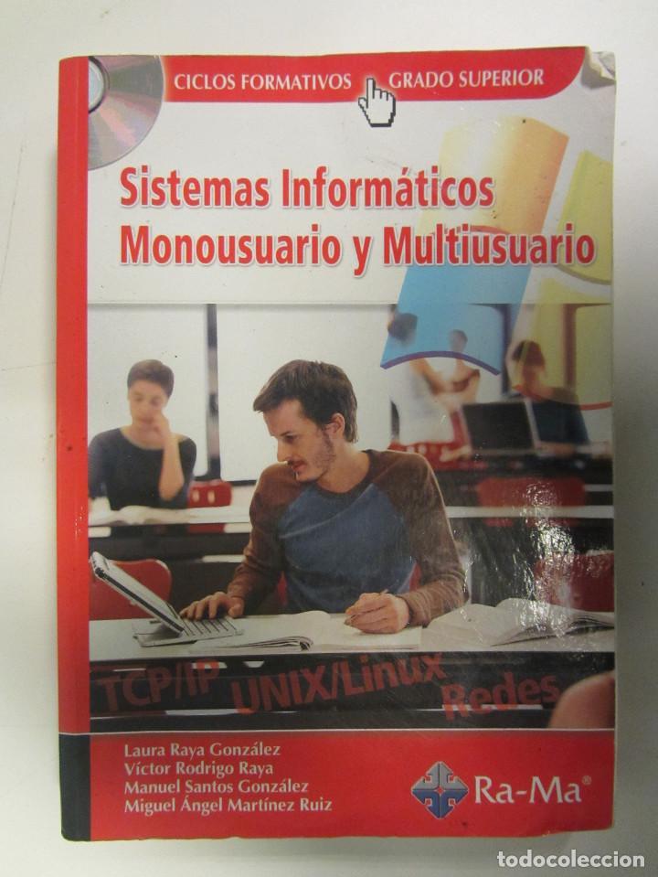 SISTEMAS INFORMÁTICOS MONOUSUARIO Y MULTIUSUARIO. RA-MA EDITORIAL 2007. 557 PÁGINAS (Libros de Segunda Mano - Informática)