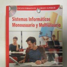 Libros de segunda mano: SISTEMAS INFORMÁTICOS MONOUSUARIO Y MULTIUSUARIO. RA-MA EDITORIAL 2007. 557 PÁGINAS. Lote 155133522